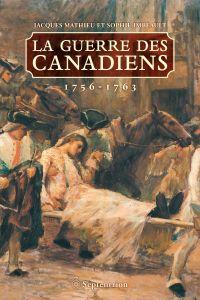 Guerre des Canadiens. 1756-1763 (La)