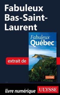 Fabuleux Bas-Saint-Laurent