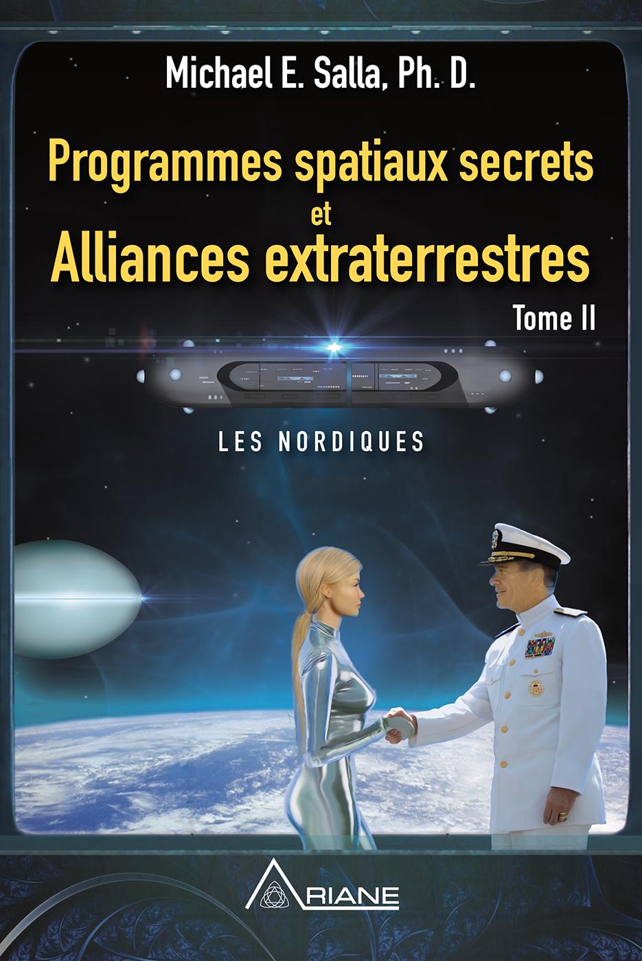 Programmes spatiaux secrets et alliances extraterrestres, tome II