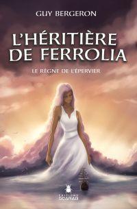Image de couverture (L'héritière de Ferrolia - Le règne de l'épervier)