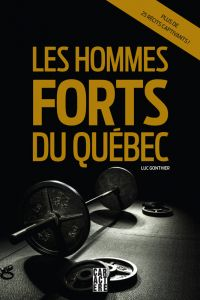 Les hommes forts du Québec