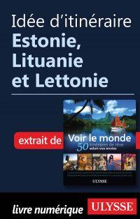 Idée d'itinéraire - Estonie, Lituanie et Lettonie