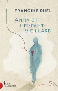 Book cover of Anna et l'enfant-vieillard.