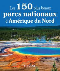 Image de couverture (Les 150 plus beaux parcs nationaux d'Amérique du Nord)
