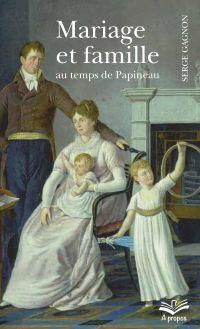 Image de couverture (Mariage et famille au temps de Papineau - Format de poche)