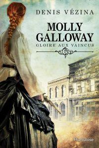 Molly Galloway T1 - Gloire aux vaincus