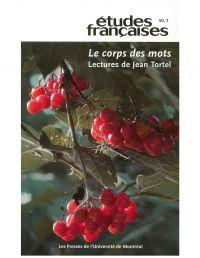 Volume 40, numéro 3, 2004 - Le corps des mots. Lectures de Jean Tortel