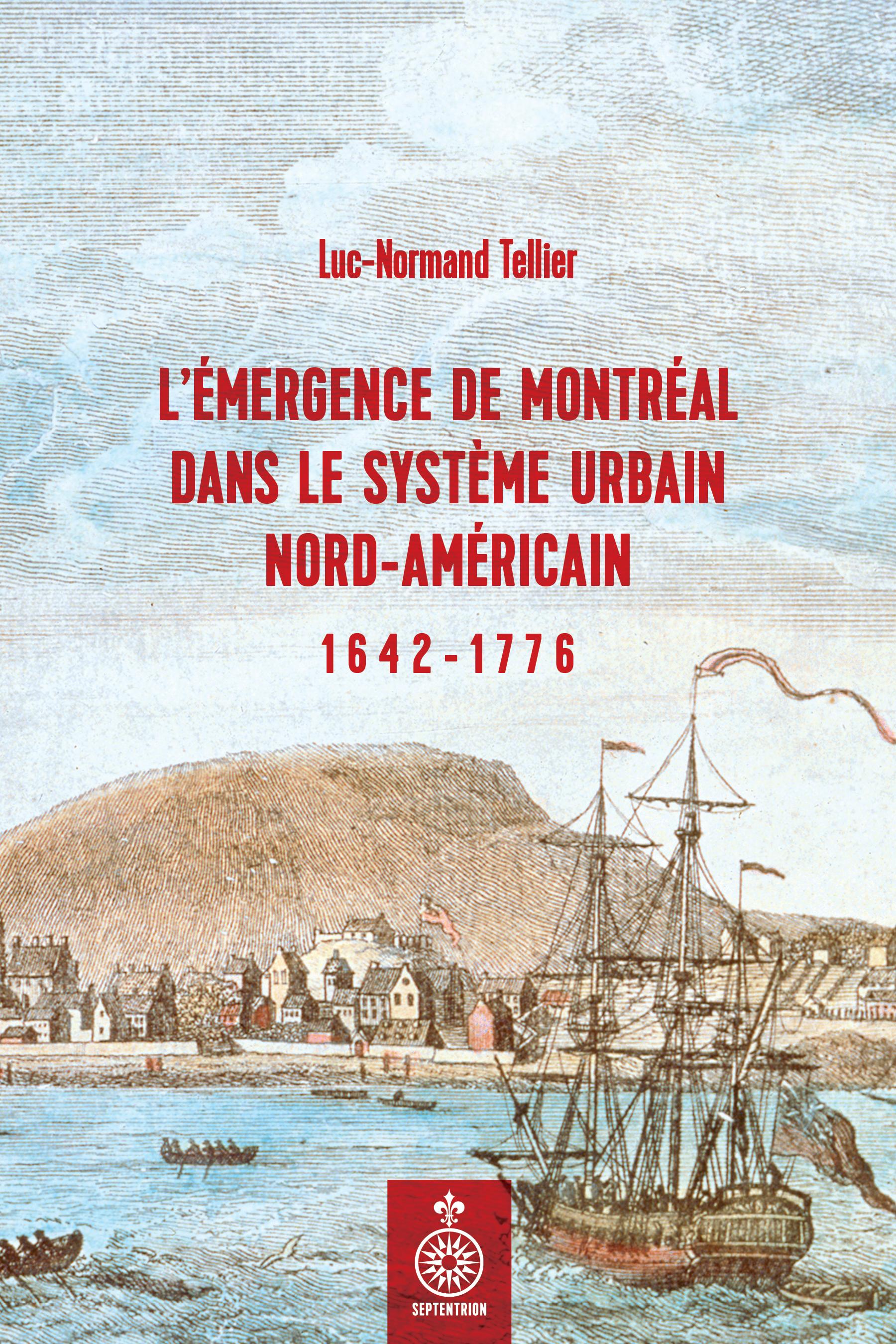 L'Émergence de Montréal dans le système urbain nord-américain