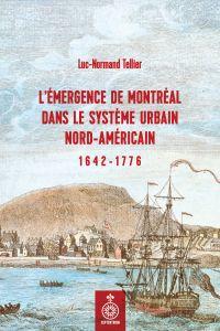 Émergence de Montréal dans le système urbain nord-américain (L')