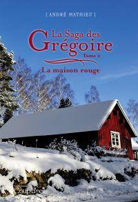Image de couverture (La saga des Grégoire - Tome 2)