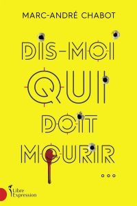 Book cover of Dis-moi qui doit mourir...