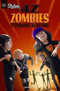 Les 4Z - Zombies et caramel au beurre