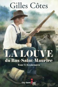 La louve du Bas-Saint-Maurice, tome 2