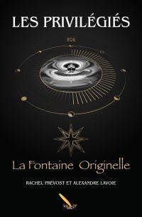 Les Privilégiés 2 La Fontaine Originelle