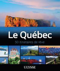 Le Québec - 50 itinéraires ...
