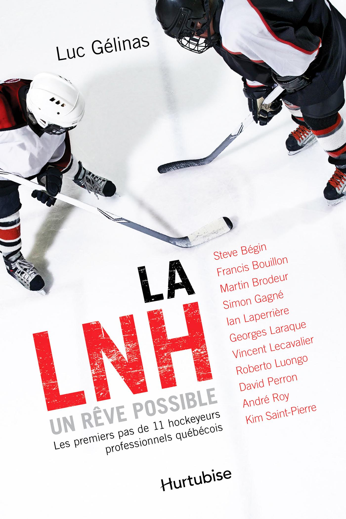 La LNH, un r?ve possible - Format poche, Les premiers pas de 11 hockeyeurs professionnels qu?b?cois