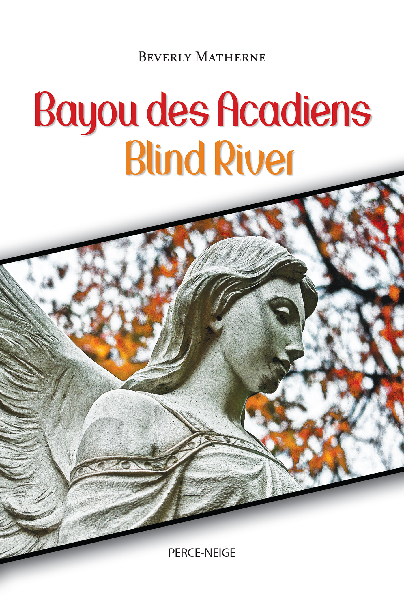 Bayou des Acadiens = Blind River