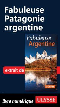 Fabuleuse Patagonie argentine