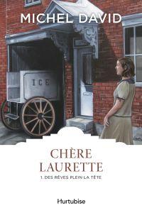 Chère Laurette T1 - Des rêves plein la tête