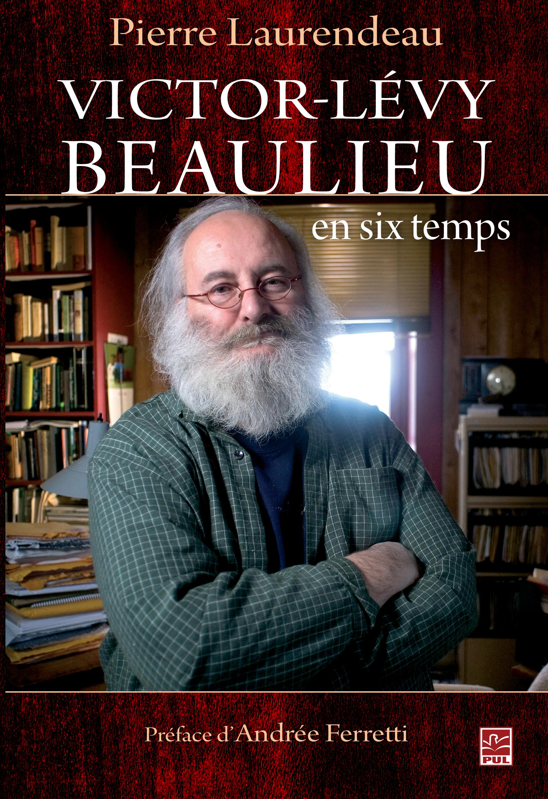 Victor-Lévy Beaulieu en six temps