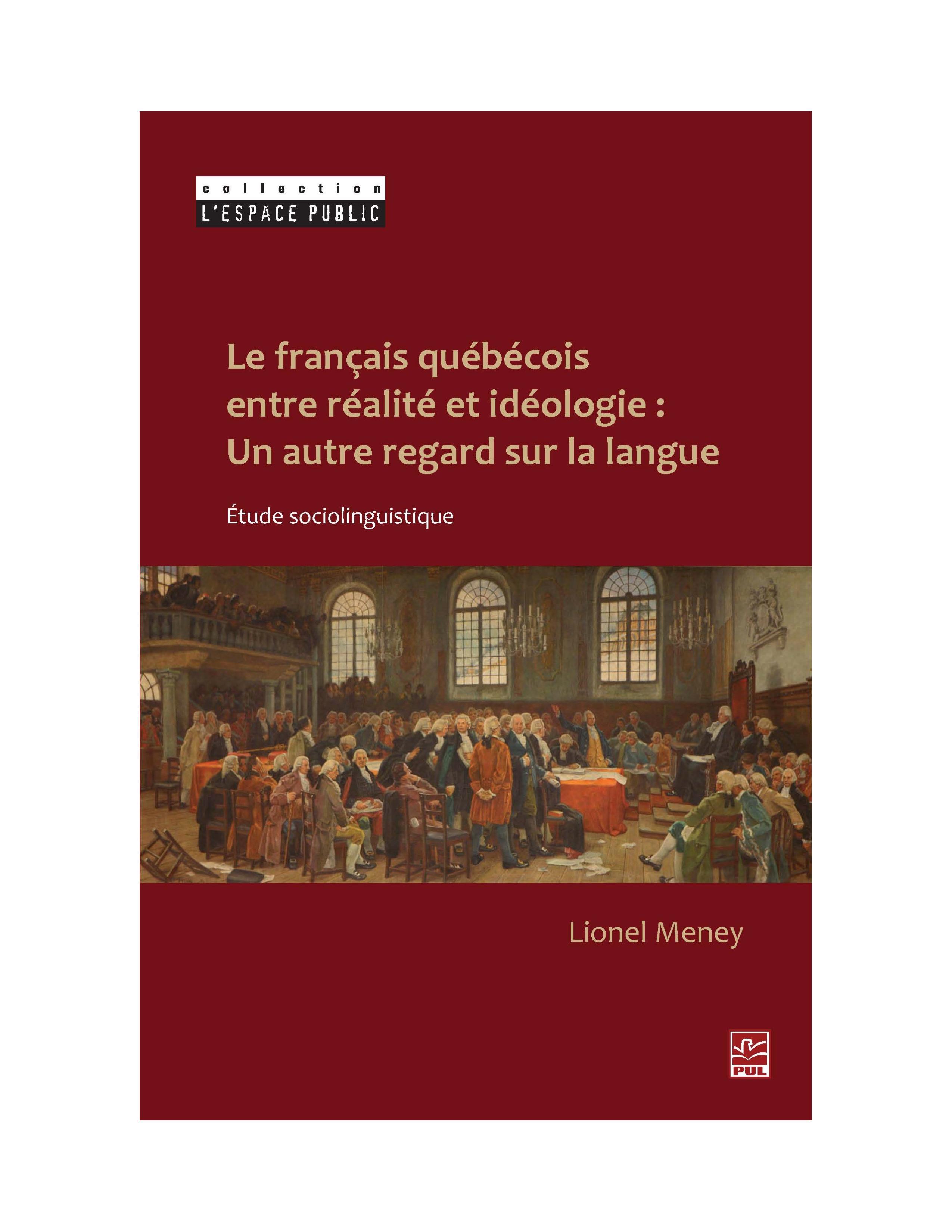 Le français québécois entre réalité et idéologie : Un autre regard sur la langue