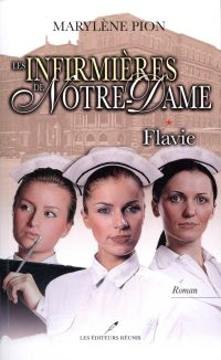 Les infirmières de Notre-Dame 01 : Flavie