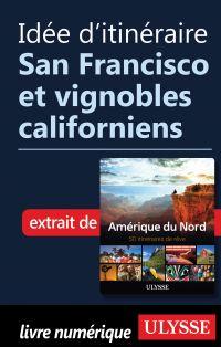 Idée d'itinéraire - San Francisco et vignobles californiens