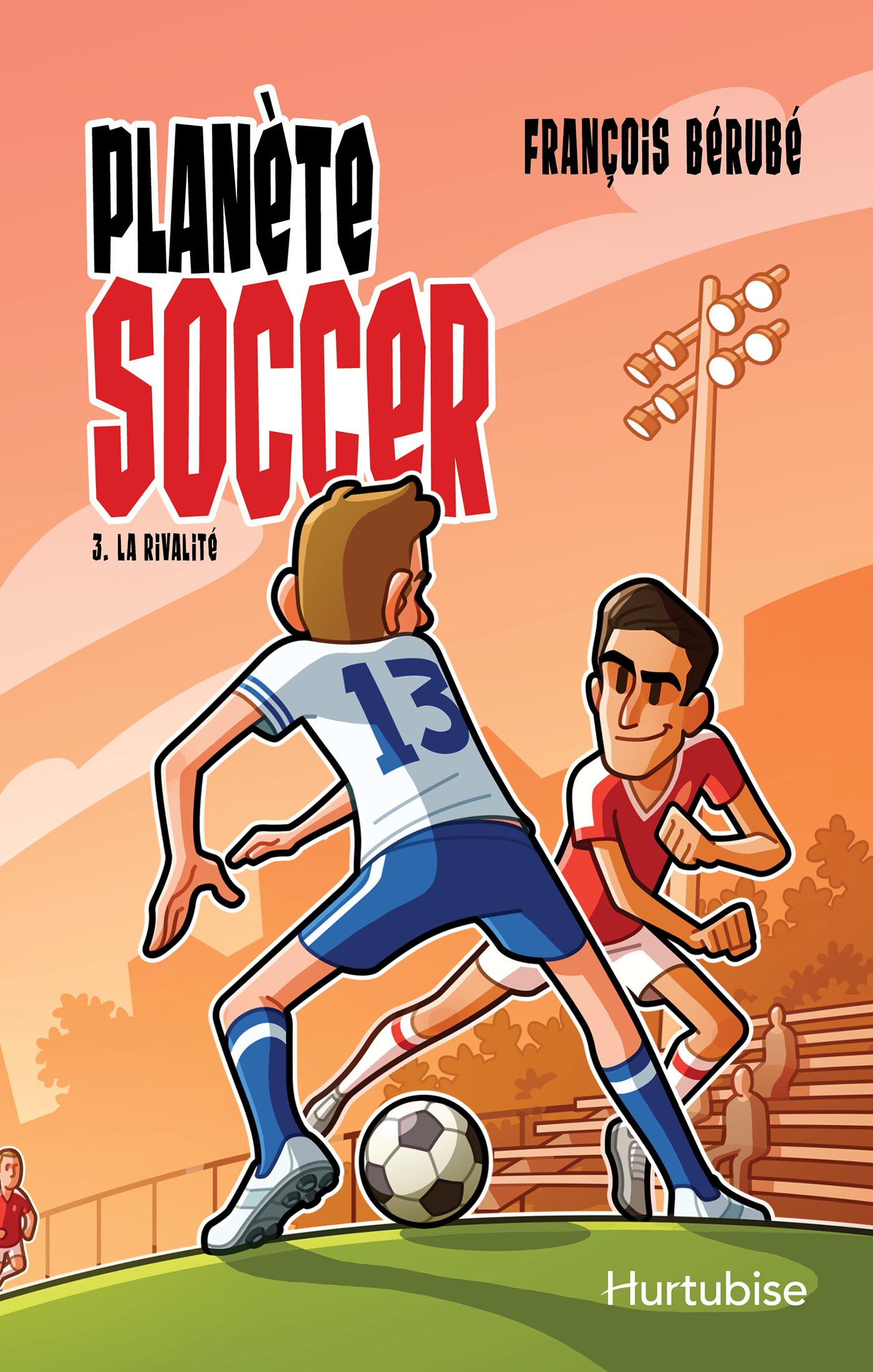 Planète soccer T3 - La rivalité