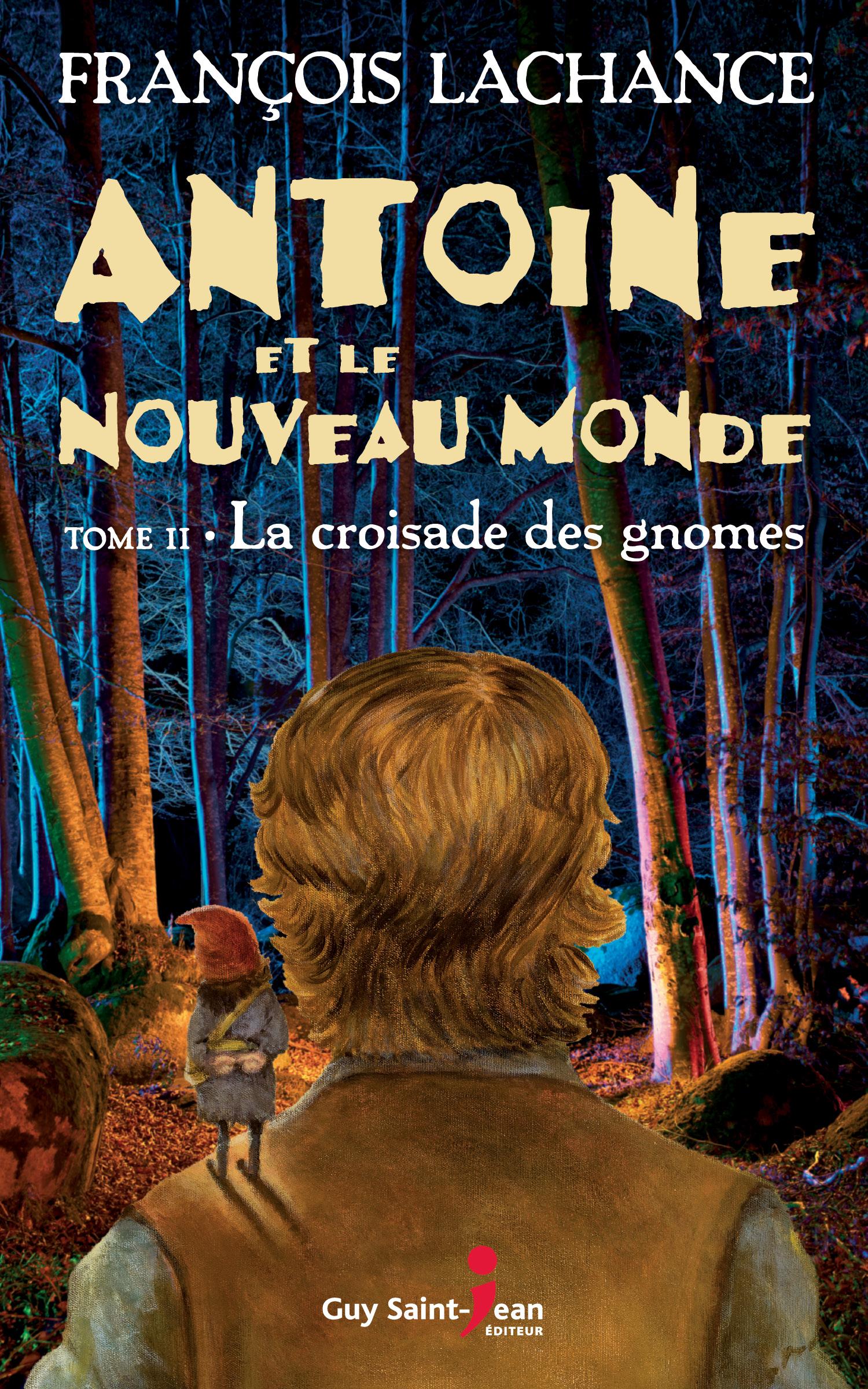 Antoine et le Nouveau Monde, tome 2, La croisade des gnomes