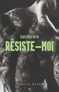 Tatoueurs - Résiste-moi