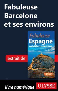 Fabuleuse Barcelone et ses environs