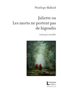 Juliette ou Les morts ne po...