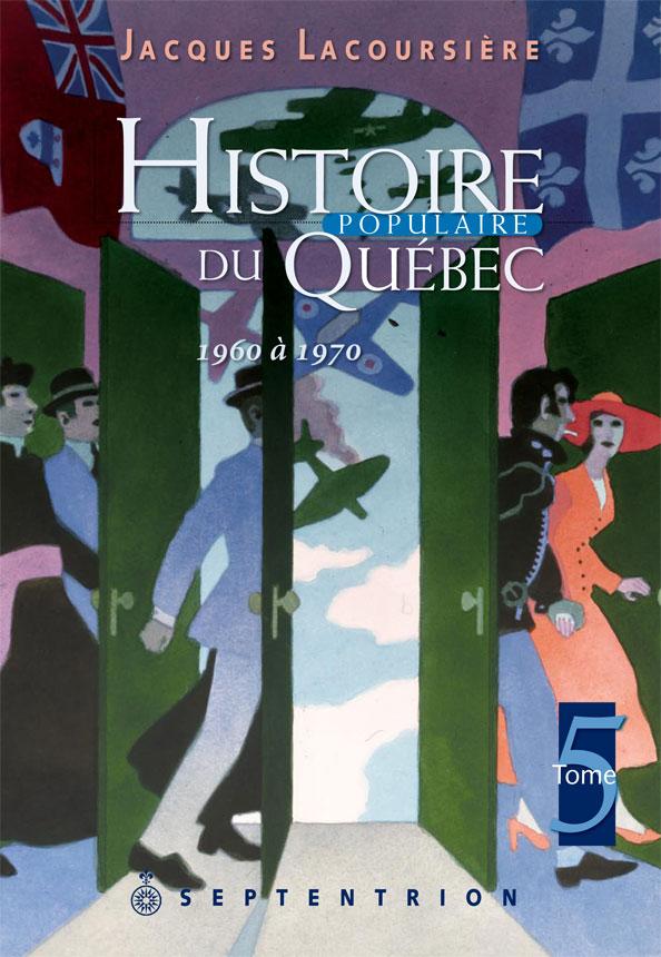 Histoire populaire du Québec, tome 5