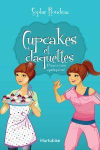Cupcakes et claquettes T3 - Pincez-moi quelqu'un!