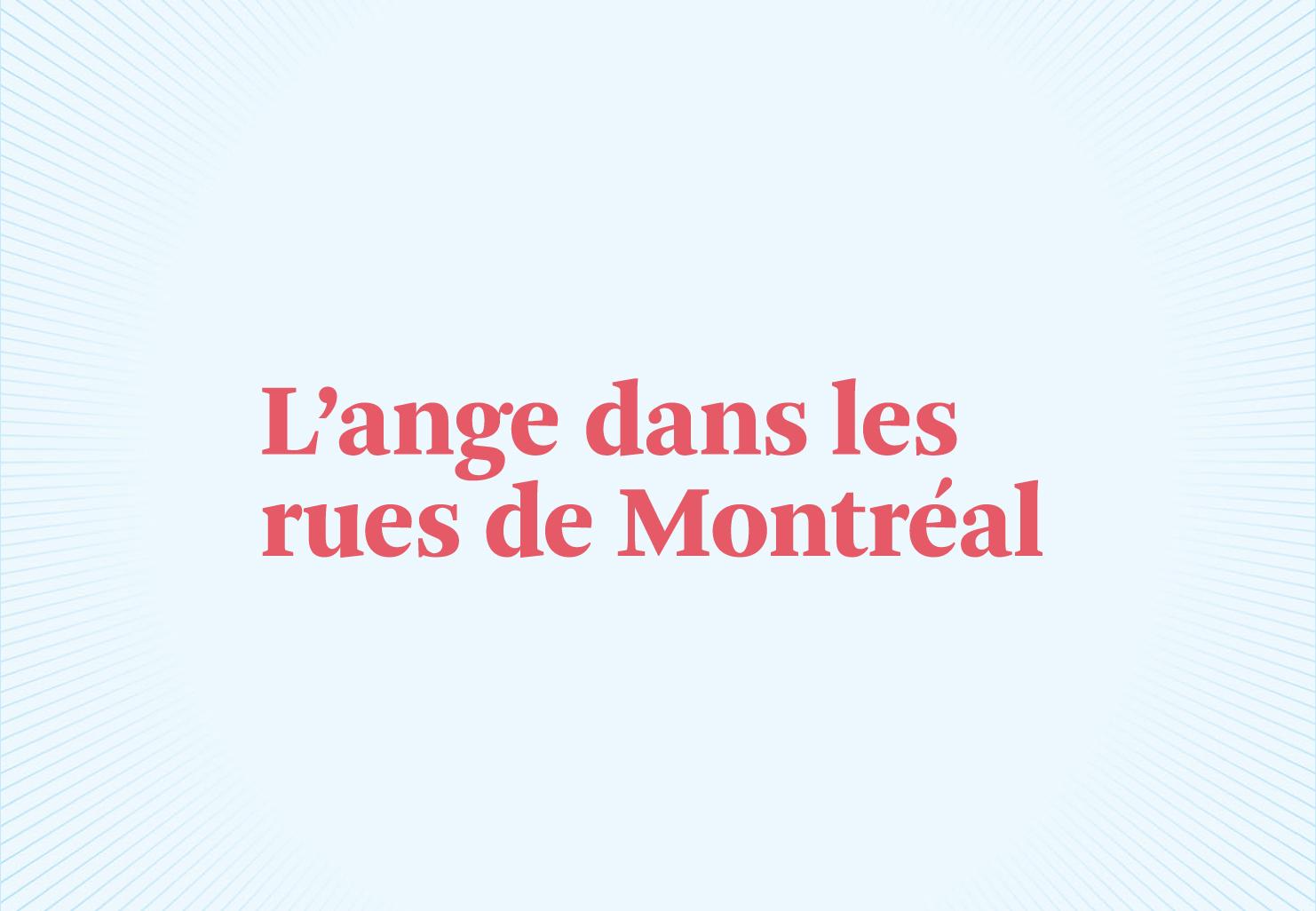 L'ange dans les rues de Montréal