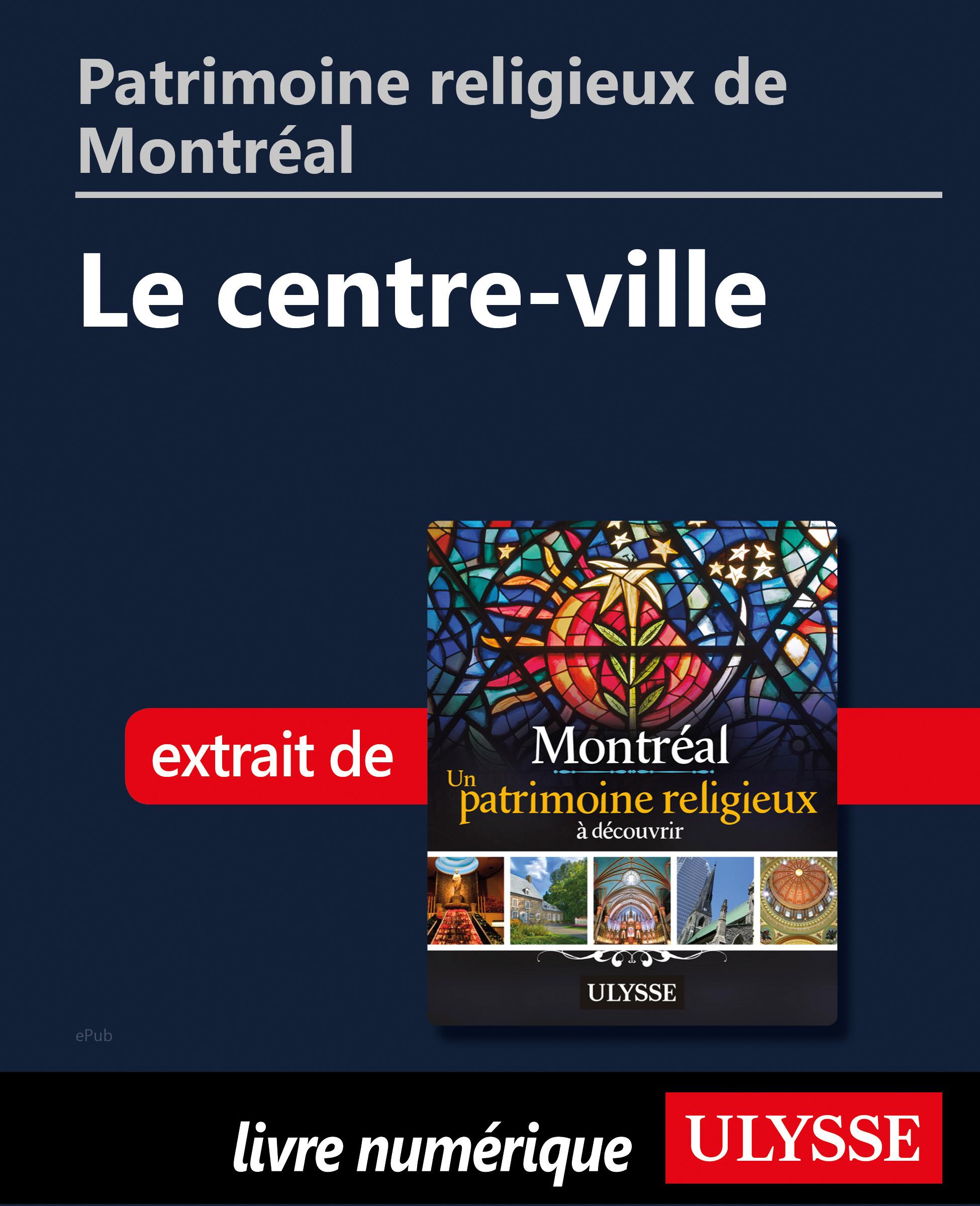 Patrimoine religieux de Montréal: Le centre-ville