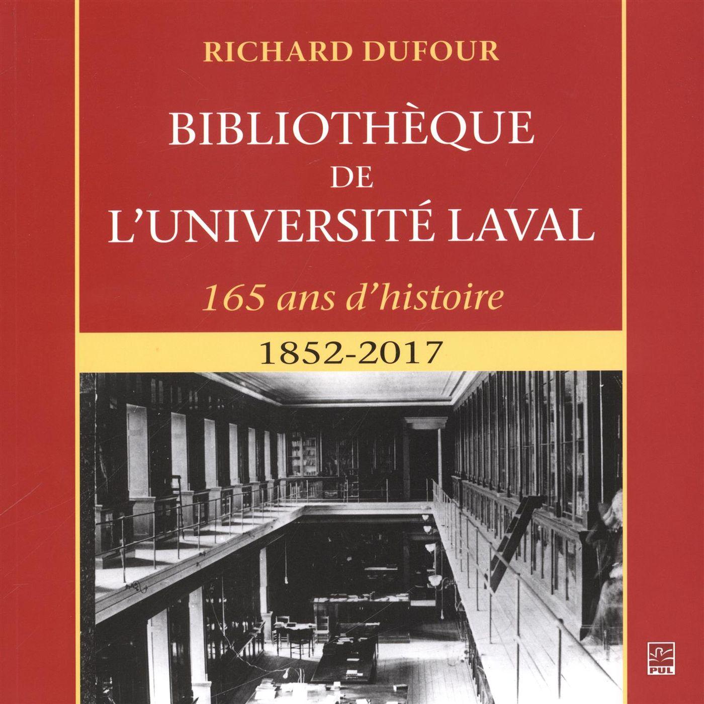 Bibliothèque de l'Université Laval - 165 ans d'histoire : 1852-2017