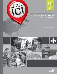 Par ici- Guide d'exploitation pédagogique, Niveau A2 / 3-4