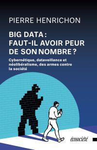 Big Data: faut-il avoir peur de son nombre?