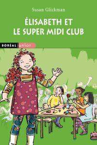 Élisabeth et le Super Midi Club