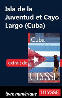 Isla de la Juventud et Cayo...