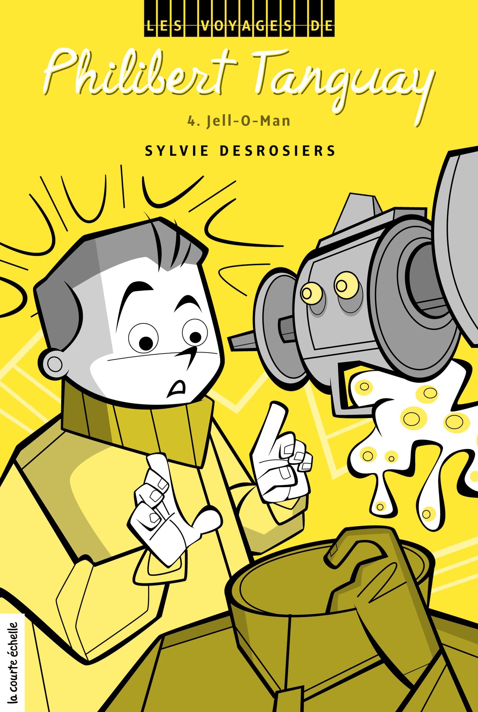 Jell-O-Man, Les voyages de Philibert Tanguay, tome 4