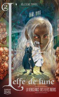 L'elfe de lune 2 - La venge...