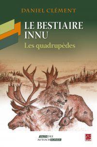 Le bestiaire innu : Les quadrupèdes