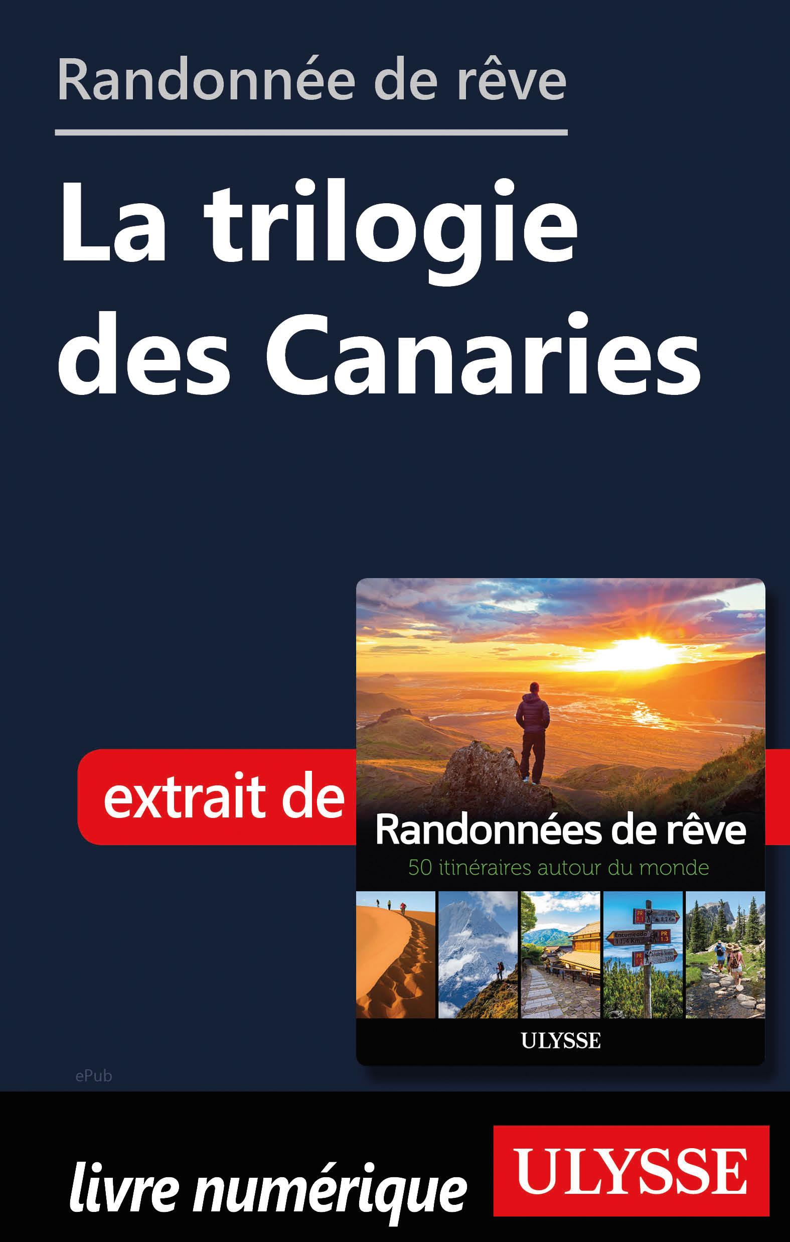 Randonnée de rêve - La trilogie des Canaries