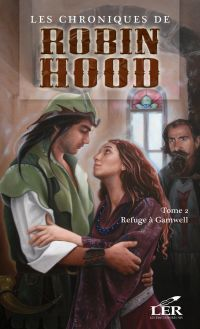 Les chroniques de Robin Hood 2 : Refuge à Gamwell