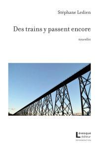 Des trains y passent encore