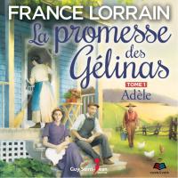 Cover image (La promesse des Gélinas - tome 1 : Adèle)