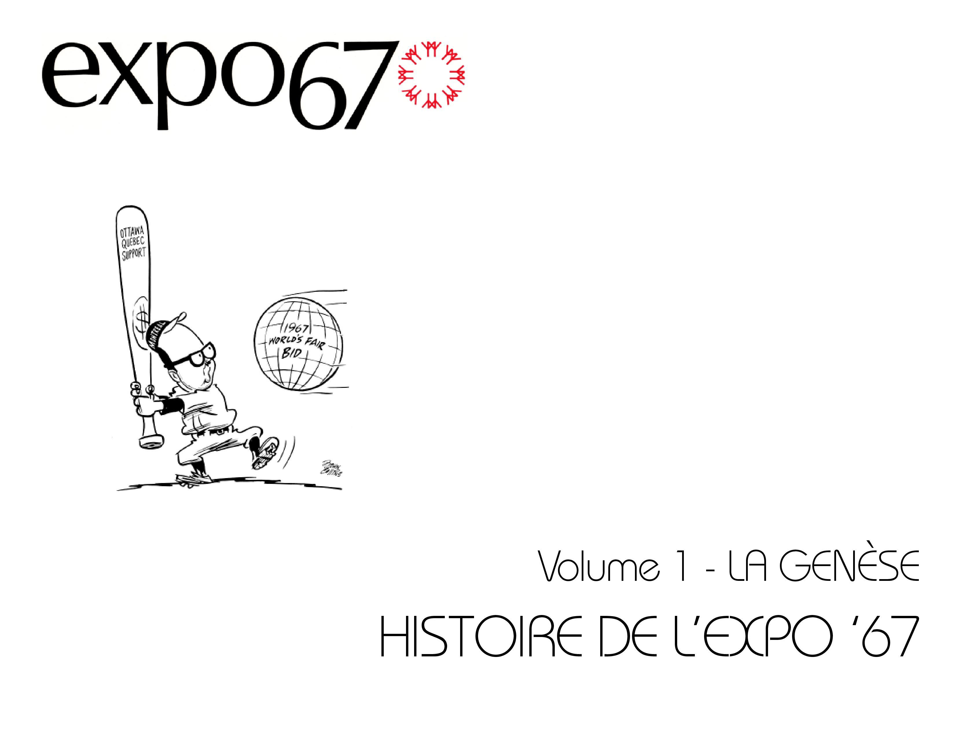L'Histoire de l'Expo 67 – Volume 1