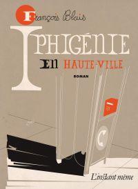 Iphigénie en Haute-Ville